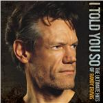 Travis, Randy - I Told You So - The Ultimate Hits Of Randy Travis DB Cover Art
