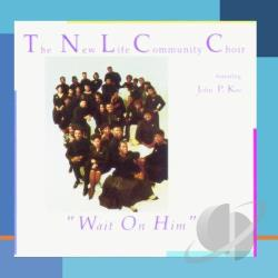John P. Kee & The New Life Community Choir - Wait on Him CD Cover Art