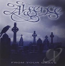 Absence - From Your Grave CD Cover Art