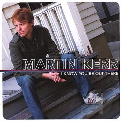 Kerr, Martin - I Know You're out There CD Cover Art