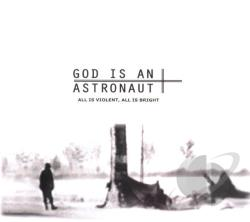 God Is An Astronaut - All Is Violent All Is Bright CD Cover Art