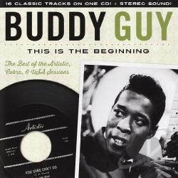 Guy, Buddy - This Is the Beginning: The Artistic & USA Sessions 1958-1963 CD Cover Art