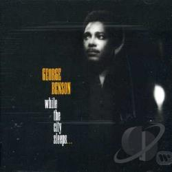 Benson, George - While The City Sleeps CD Cover Art