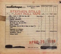 Stills, Stephen - Just Roll Tape CD Cover Art