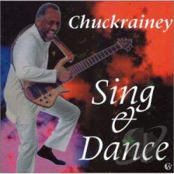 Rainey, Chuck - Sing & Dance CD Cover Art