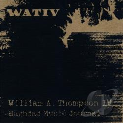 Wativ / William A. Thompson IV - Baghdad Music Journal CD Cover Art