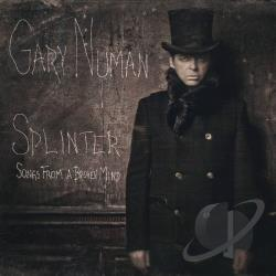 Numan, Gary - Splinter (Songs from a Broken Mind) CD Cover Art