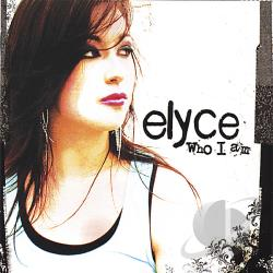 Elyce - Who I Am CD Cover Art