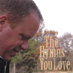 Mullen, Jeff - Hymns You Love CD Cover Art