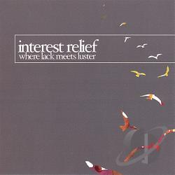 Interest Relief - Where Lack Meets Luster CD Cover Art
