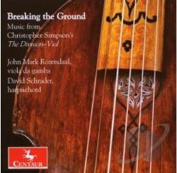 Schrader / Simpson, Christopher / Sumarte / Younge - Breaking the Ground: Music from Christopher Simpson's The Division Viol CD Cover Art