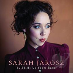 Jarosz, Sarah - Build Me Up from Bones CD Cover Art