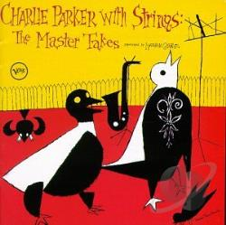 Parker, Charlie - Charlie Parker with Strings: Complete Master Takes CD Cover Art