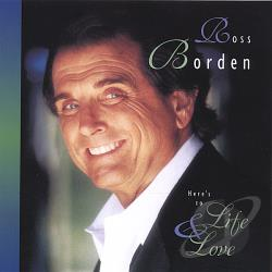 Borden, Ross - Here's To Life & Love CD Cover Art