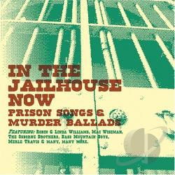 In the Jailhouse Now: Prison Songs and Murder Ballads CD Cover Art
