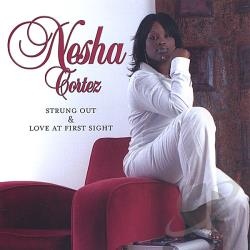 Cortez, Nesha - Strung out and Love at First Sight CD Cover Art