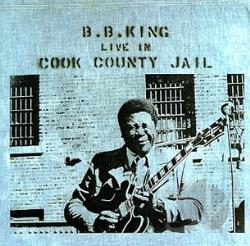 King, B.B. - Live in Cook County Jail CD Cover Art