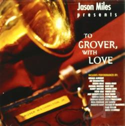 Miles, Jason - To Grover With Love CD Cover Art