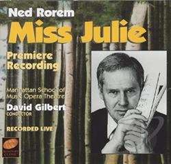 GIlbert / Manhattan School Of Music Orch / Rorem - Ned Rorem: Miss Julie CD Cover Art