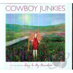 Cowboy Junkies - Vol. 3 - Sing In My Meadow: The Nomad Sessions CD Cover Art