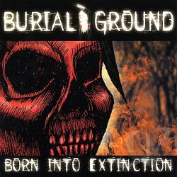 BurialGround - Born into Extinction CD Cover Art