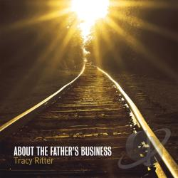 Ritter, Tracy - About the Father's Business CD Cover Art