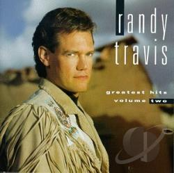 Travis, Randy [Country] - Greatest Hits, Vol. 2 CD Cover Art