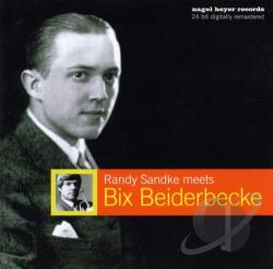 Sandke, Randy - Randy Sandke Meets Bix Beiderbecke CD Cover Art