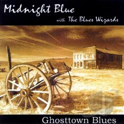 Midnight Blue - Ghosttown Blues CD Cover Art