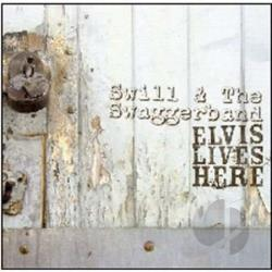 Swill And The Swaggerband - Elvis Lives Here CD Cover Art