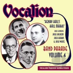 Hall, Henry / Harris, Jack / Jackson, Jack / White, Jack - Vol. 4 - Band Parade - Henry Hall's Hall Marks CD Cover Art