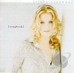 Yearwood, Trisha - Songbook: A Collection of Hits CD Cover Art