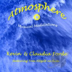 Kevin Forde, Claudia Forde & Tom Altgelt - Atmosphere CD Cover Art