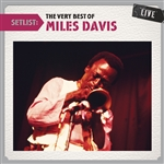 Davis, Miles - Setlist: The Very Best of Miles Davis Live CD Cover Art