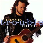 Tritt, Travis - T-r-o-u-b-l-e CD Cover Art