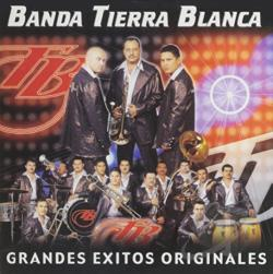 Banda Tierra Blanca - Grandes Exitos Originales CD Cover Art