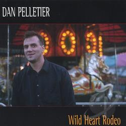 Pelletier, Dan - Wild Heart Rodeo CD Cover Art