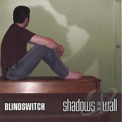 Blindswitch - Shadows On The Wall CD Cover Art