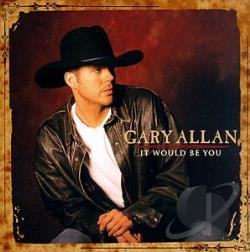Allan, Gary - It Would Be You CD Cover Art