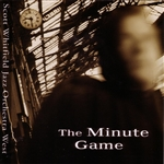 Scott Whitfield Jazz Orchestra West - Minute Game CD Cover Art
