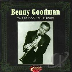 Goodman, Benny - These Foolish Things CD Cover Art