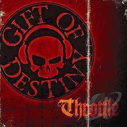Gift Of Destiny - Throttle CD Cover Art