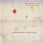 De Holanda, Hamilton / Mehmari, Andre - Gismonti Pascoal: The Music of Egberto & Hermeto CD Cover Art