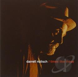 Nulisch, Darrell - Times Like These CD Cover Art