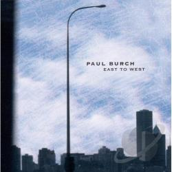 Burch, Paul - East to West CD Cover Art