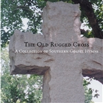 Old Rugged Cross: A Collection of Southern Gospel CD Cover Art