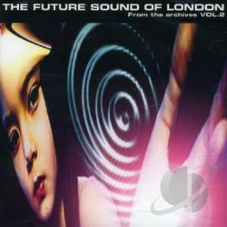 Future Sound Of London - From the Archives, Vol. 2 CD Cover Art