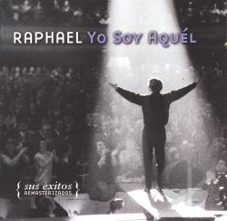 Resultado de imagen para raphael Yo Soy Aquel. Sus Exitos [2CD]