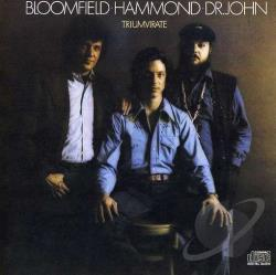 Dr. John / John Hammond, Jr. / Mike Bloomfield - Triumvirate CD Cover Art