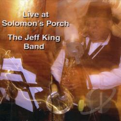 King, Jeff - Live At Solomons Porch CD Cover Art